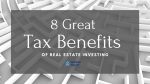 8 Greate Tax Benefits Of Real Estate Investing
