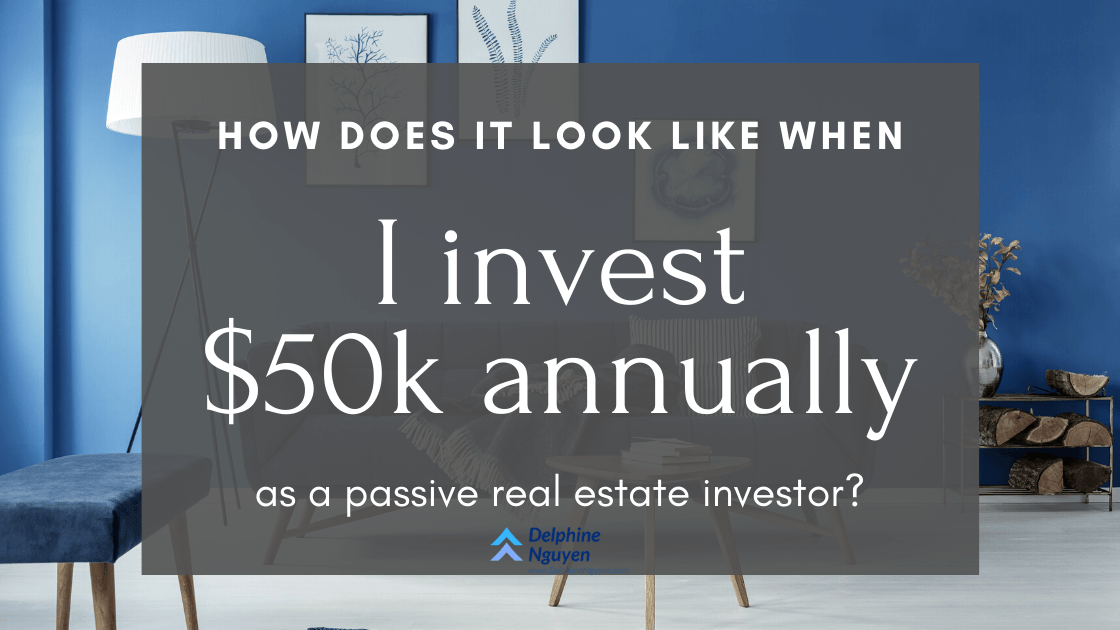 Invest $50k Annually as a passive real estate Investor
