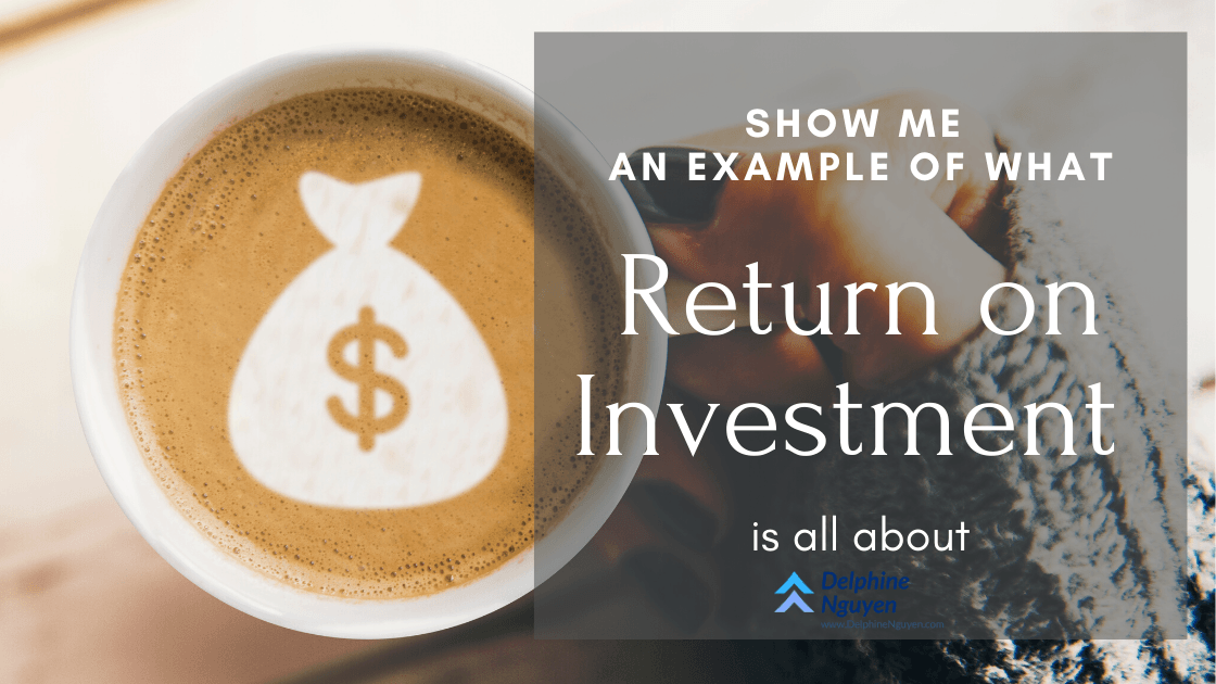 Return on Investment is all about